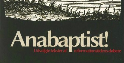 Anabaptist! – ny bog om 1500-tallets døbere